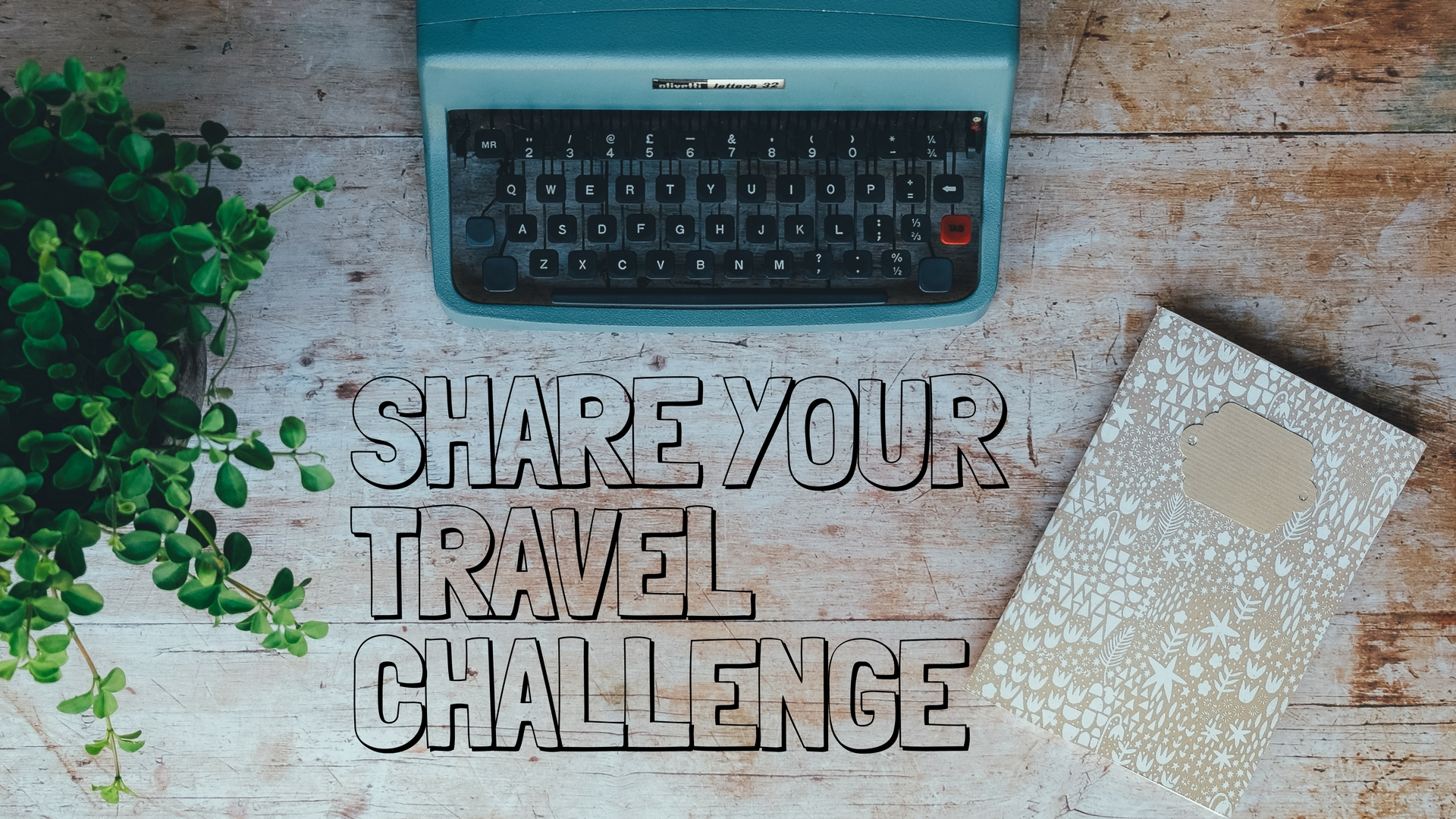 Tell the story of your personal travel challenge