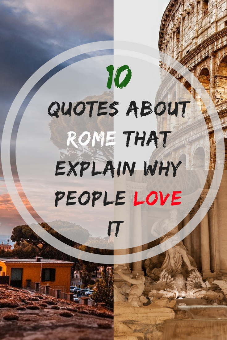 10 Quotes About Rome That Explain Why People Love It 203challenges