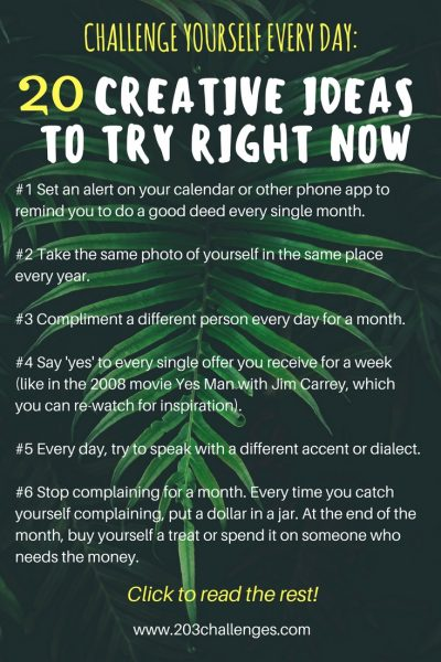Challenge Yourself Everyday 20 Creative Ideas To Try Right Now
