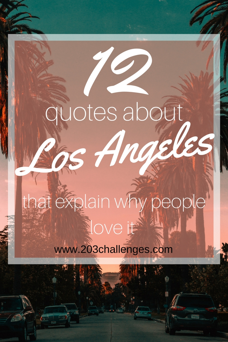 Quote Of The Day From The Los Angeles Times: 12 Quotes About Los Angeles