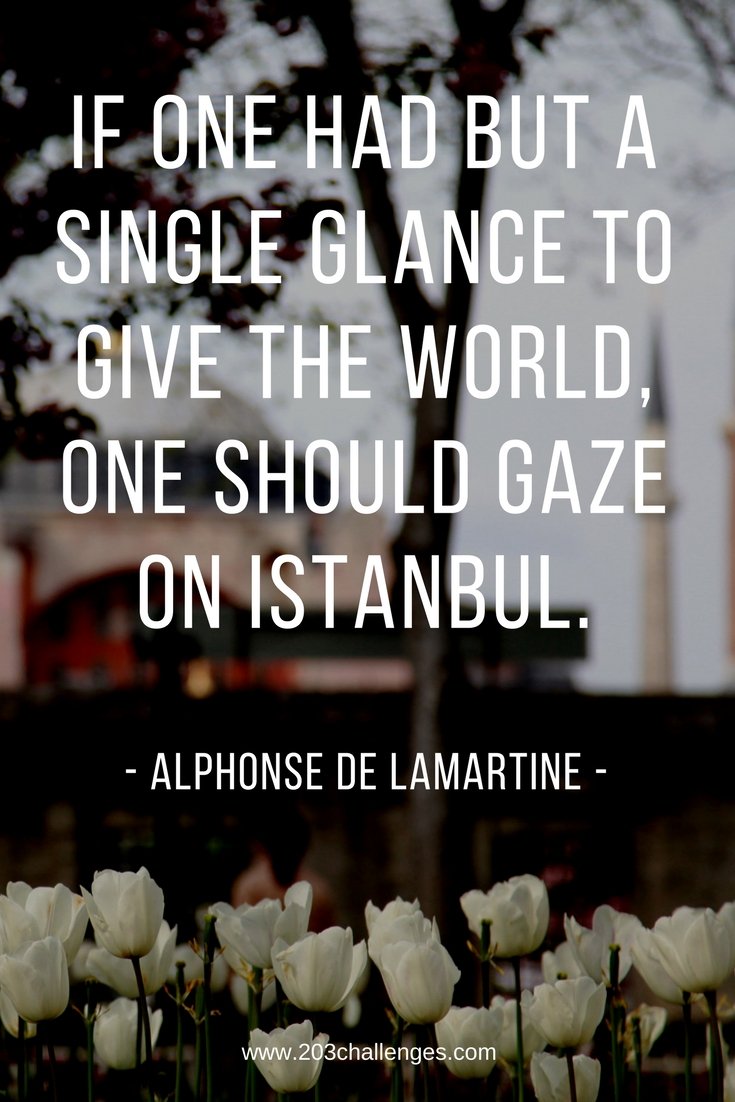 11 quotes about istanbul that explain why everyone loves it istanbul quote lamartineg izmirmasajfo