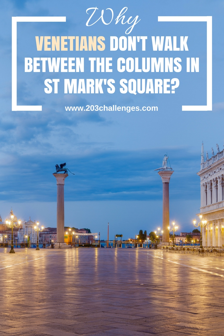 Why Venetians Dont Walk Between The Columns On St Mark Square
